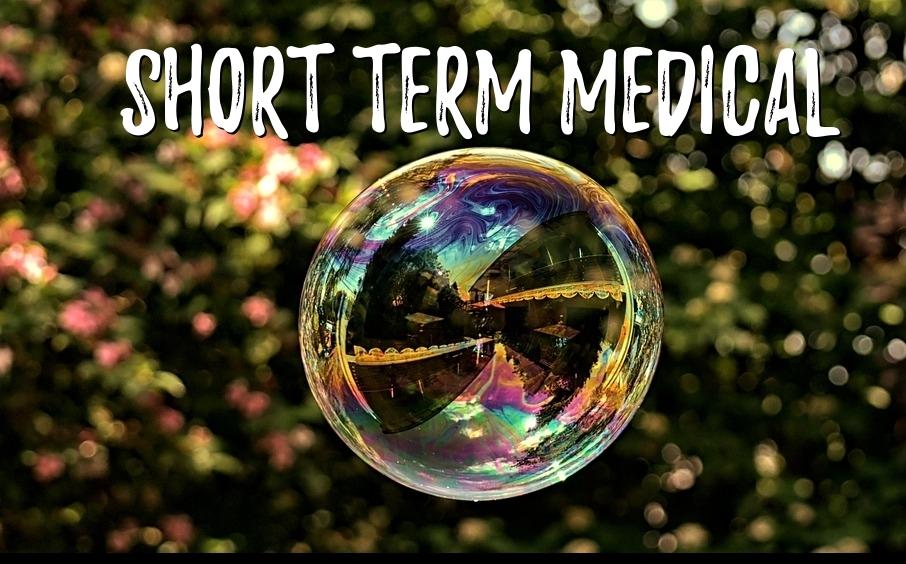 Short Term Medical: Not Necessarily Short Anymore!